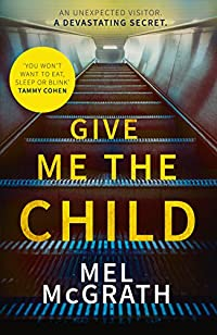 Give Me The Child by Mel McGrath ebook deal