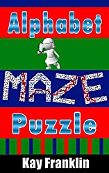 Alphabet Maze Puzzle Book For Kids: 26 Mazes to Complete In The Shape of Alphabet Letters