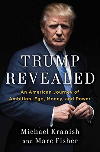 Trump Revealed: An American Journey of Ambition, Ego, Money, and Power -  Michael Kranish, Hardcover