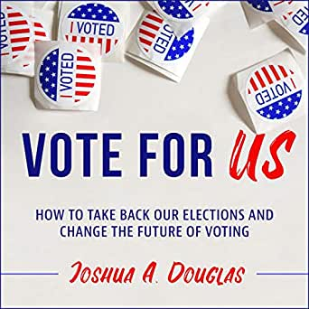 Amazon com: Vote for US: How to Take Back Our Elections and