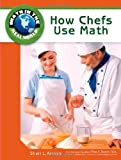 How Chefs Use Math, Sheri Arroyo and Rhea A. Stewart, 1604136081