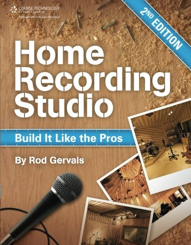 Home Recording Studio: Build It Like the Pros