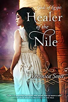 Healer of the Nile: A Novella (The Gods of Egypt) by [Scott, Veronica]