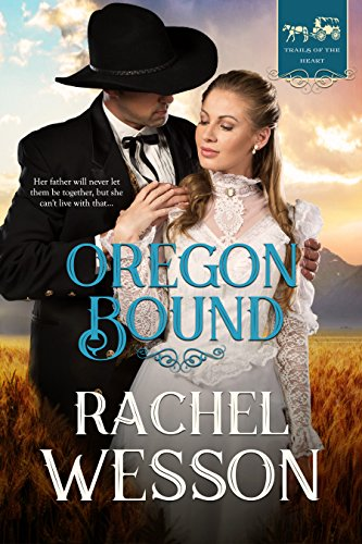 Oregon Bound: Wagon Train Romance (Trails of the Heart Book 1)