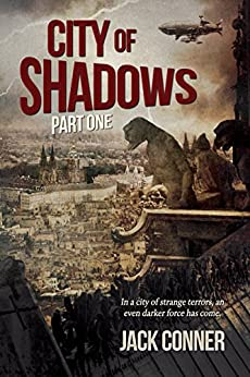 City of Shadows: Part One: Dystopian Fiction by [Conner, Jack]
