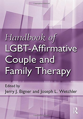 Handbook of LGBT-Affirmative Couple and Family Therapy - Clinical Family Therapy