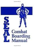 SEAL Combat Boarding Manual, U.S. Navy, 087364686X