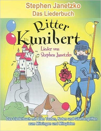 Book Ritter Kunibert - 20 fröhliche Kinderlieder für's ganze Jahr: Das Liederbuch mit allen Texten, Noten und Gitarrengriffen zum Mitsingen und Mitspielen