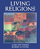 Living Religions, Fisher, Mary P. and Luyster, Robert, 0135386047