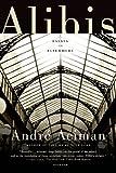 Alibis, André Aciman, 1250013984