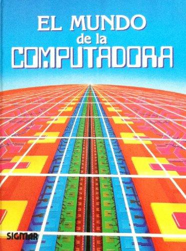 El Mundo De LA Computadora/the Faction of the Computer (Spanish Edition)