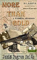 More Than Gold: A Klondike Adventure