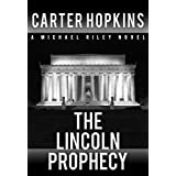 The Lincoln Prophecy: A Michael Riley Legal Thriller