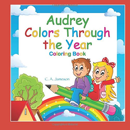 Audrey Colors Through the Year Coloring Book (Personalized Books for Children) PDF