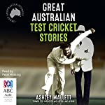 Great Australian Test Cricket Stories | Ashley Mallett