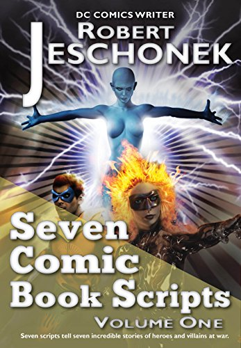 [Seven Comic Book Scripts Volume One] (Batman Costume Vigilante)