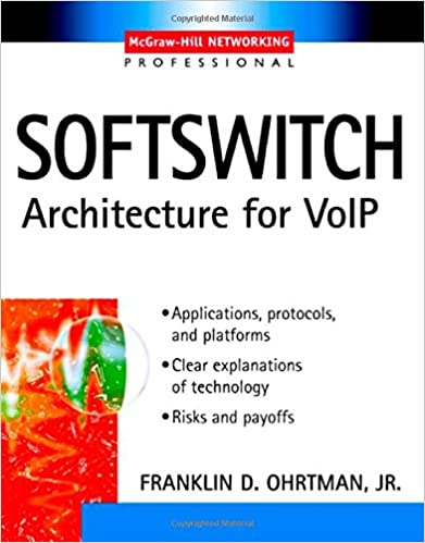 Softswitch : Architecture for VoIP (Professional Telecom