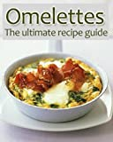 ** The Ultimate Omelette Recipe Guide **        Omelettes are like pizza to some degree -- you can fill them with whatever you choose and never go wrong. Many people like to add veggies, meats and cheeses, but the combination is only ...