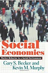 Social Economics: Market Behavior in a Social Environment Kindle Edition