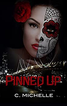 Pinned Up (Pinned Up Trilogy Book 1) by [Michelle, C.]