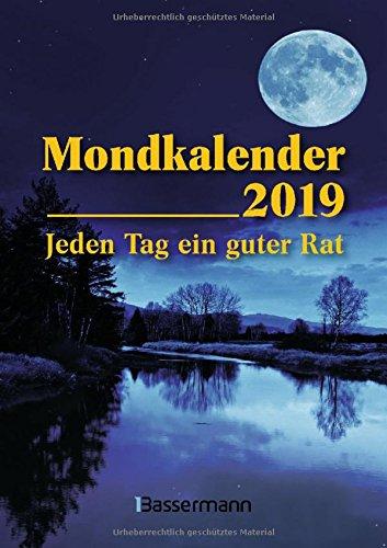 Mondkalender 2019: Jeden Tag ein guter Rat Kalender – Terminkalender, 4. Juni 2018 Dorothea Hengstberger Bassermann Verlag 3809439320 Praktische Tipps