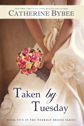 Taken by Tuesday (Weekday Brides Series)