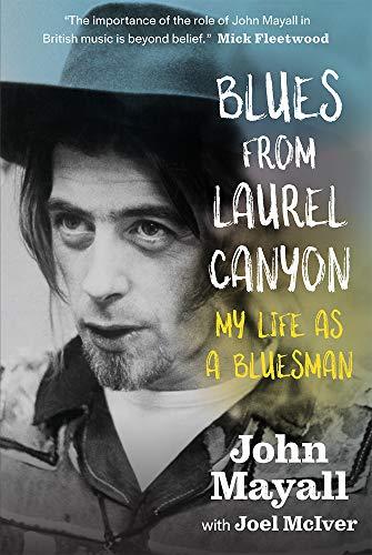 - Blues From Laurel Canyon: John Mayall: My Life as a Bluesman