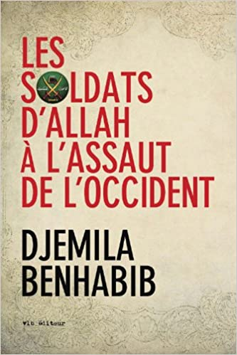 Les soldats d'Allah à l'assaut de l'Occident - Djemila Benhabib
