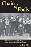 Chain of Fools - Silent Comedy and Its Legacies from Nickelodeons to Youtube, Trav S.D., 1593932405
