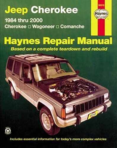 jeep cherokee wagoneer comanche 1984 2001 haynes repair manuals rh amazon com Grand Cherokee Owners Manual 2014 Jeep Cherokee Owners Manual