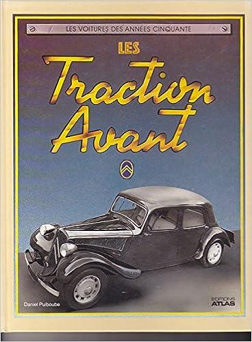 Les traction avant Citroen : Les voitures des années cinquante: Daniel Puiboube: 9782731204094: Amazon.com: Books