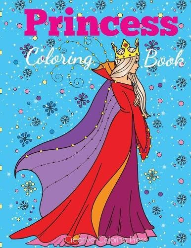 Princess Coloring Book: Princess Coloring Book for Girls, Kids, Toddlers, Ages 2-4, Ages 4-8 (Coloring Books for Kids) ebook