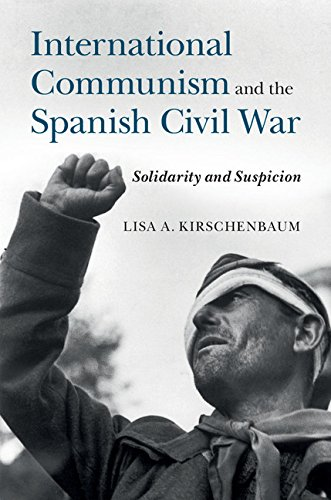 Download International Communism and the Spanish Civil War: Solidarity and Suspicion Pdf