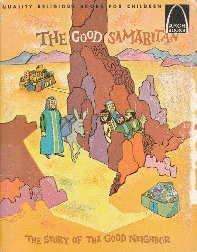 The Good Samaritan:  Luke 10:25-37 for Children (Arch Book)