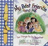 My Best Friends and Me, Emilie Barnes, 0736901213