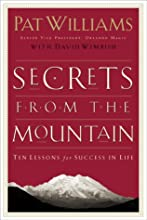 Secrets from the Mountain: Ten Lessons for Success in Life
