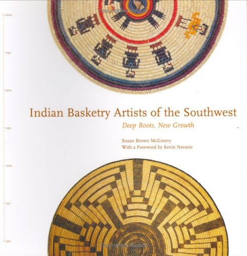 Indian Basketry Artists of the Southwest: Deep Roots, New Growth (Contemporary Indian Artists) (Contemporary Indian Artists Series) by School of American Research Press
