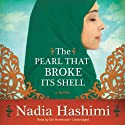 The Pearl That Broke Its Shell Audiobook by Nadia Hashimi Narrated by Gin Hammond
