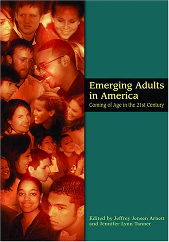 Emerging Adults in America: Coming of Age in the 21st...