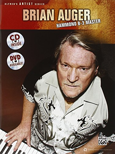 Brian Auger -- Hammond B-3 Master: Learn Keyboard Techniques from the Legend Himself, Book & CD (Alfred's Artist - Jazz Organ Alfred