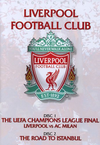 League Club - Liverpool Football Club (The UEFA Champions League Final: Liverpool vs. AC Milan / The Road to Istanbul)