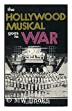 The Hollywood Musical Goes to War, Woll, Allen L., 0882298119