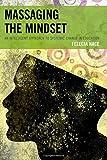 Massaging the Mindset:an Intelpb : Massaging the Mindset:an Intelpb, Nace, Felecia, 1475812159