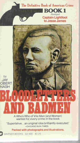 Bloodletters and Badmen, Book 1: Captain Lightfoot to Jesse James