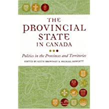 The Provincial State in Canada: Politics in the Provinces and Territories