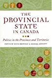 img - for The Provincial State in Canada: Politics in the Provinces and Territories book / textbook / text book