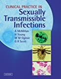 Clinical Practice in Sexually Transmissible Infections, McMillan, Alexander and Judson, F., 0702025380