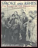Smoke and Ashes: the Story of the Holocaust, Barbara Rogasky, 0823416771