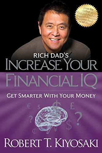 Rich Dad's Increase Your Financial IQ: Get Smarter with Your Money by Plata Publishing