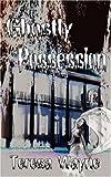 Ghostly Possession, Teresa Wayne, 0978902459
